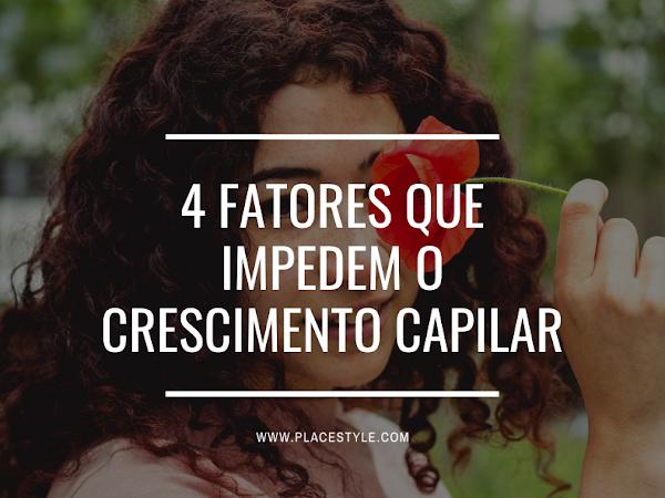 4 Fatores que impedem o crescimento capilar