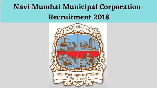 नवी मुंबई महानगरपालिकेच्या आस्थापनेवर शिक्षक पदांच्या ४७ जागा (Navi Mumbai Municipal Corporation-Recruitment 2018)