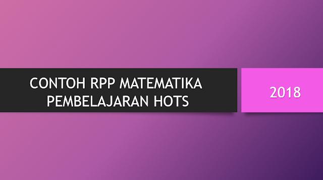 Contoh RPP Matematika Dengan Pembelajaran HOTS