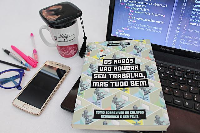 Frases do livro: Os robôs vão roubar seu emprego, mas tudo bem.