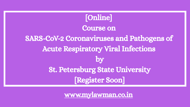 [Online] Course on SARS-CoV-2 Coronaviruses and Pathogens of Acute Respiratory Viral Infections by St. Petersburg State University [Register Soon]