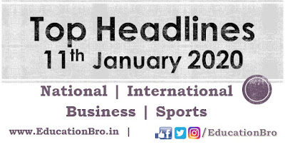 Top Headlines 11th January 2020 EducationBro