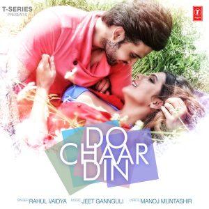 Do Chaar Din – Rahul Vaidya (2016)