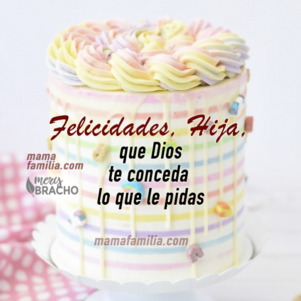 tarjeta de cumpleaños para que Dios le conceda los deseos corazon frases cristianas hijita querida
