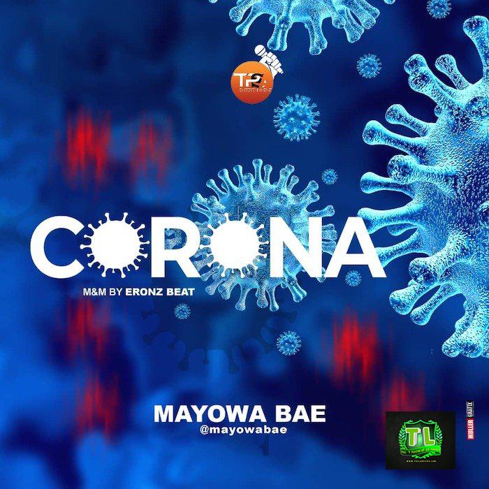 Mayowa Bae Corona Prod By Eronz Beat mp3 download teelamford