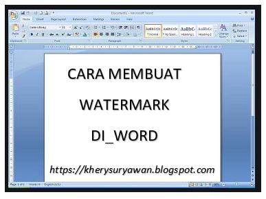 Cara Membuat Watermark Di Word 2007 2013 2016 2019 Kherysuryawan Id