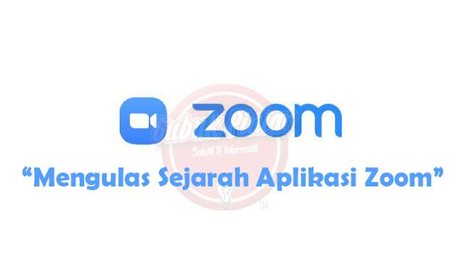 Sejarah Aplikasi Zoom