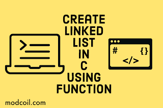 Create Linked List in C