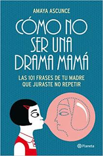 Cómo no ser una drama mamá (Amaya Ascunce) - Portada