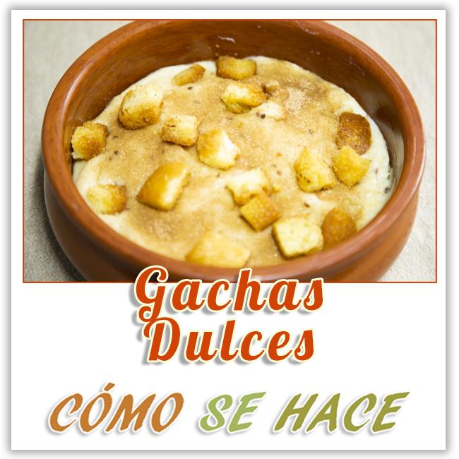 COMO HACER GACHAS DULCES TRADICIONALES
