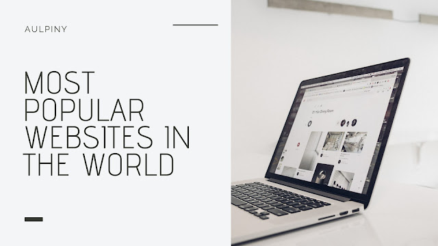 Most Popular Websites in The World
