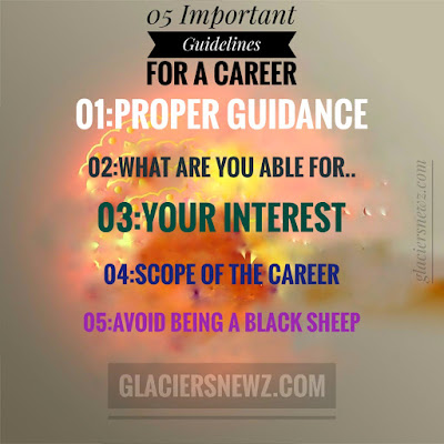 Career Counseling,05 important guidelines to choose a career|Glaciers News And Jobs Updates
