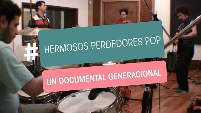 Hermosos Perdedores Pop - Documental Estreno