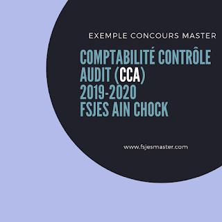 Exemple Concours Master Comptabilité Contrôle Audit (CCA) 2019-2020 - Fsjes Ain Chock