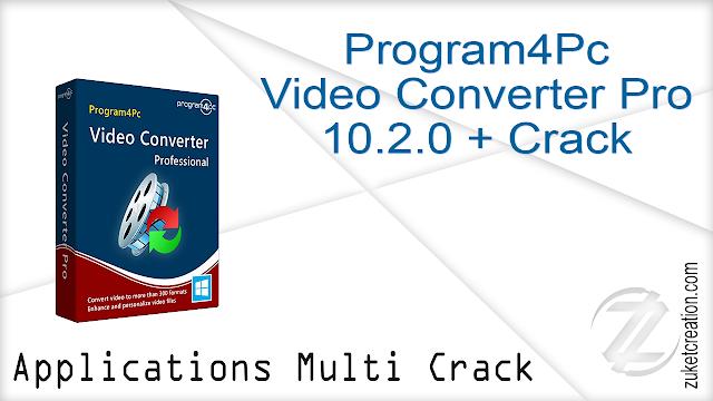 Program4Pc Video Converter Pro 10.2.0 + Crack