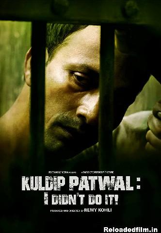 Kuldip Patwal: I Didn't Do It! 2018 Hindi Movie 480p 720p 1080p