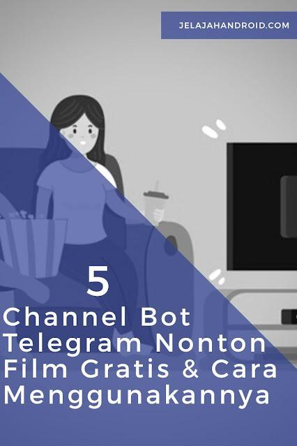 5 Channel Bot Telegram Nonton Film Gratis dan Cara Menggunakannya