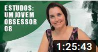 LIVE DO ESTUDO DO LIVRO UM JOVEM OBSESSOR - PARTE VIII