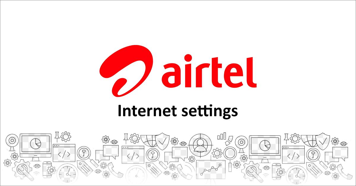 Airtel internet settings (Airtel APN settings)