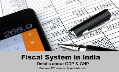 Fiscal System in India - Details about GDP and GNP