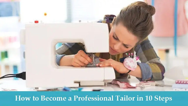 How to Become a Professional Tailor in 10 Steps