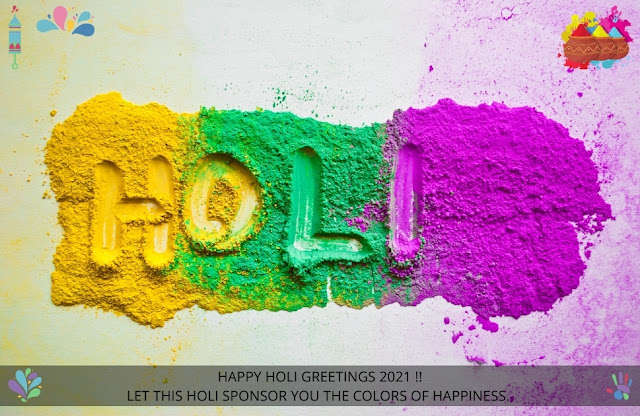 HAPPY HOLI 2021 GREETINGS with holi colours I 28 & 29 march 2021