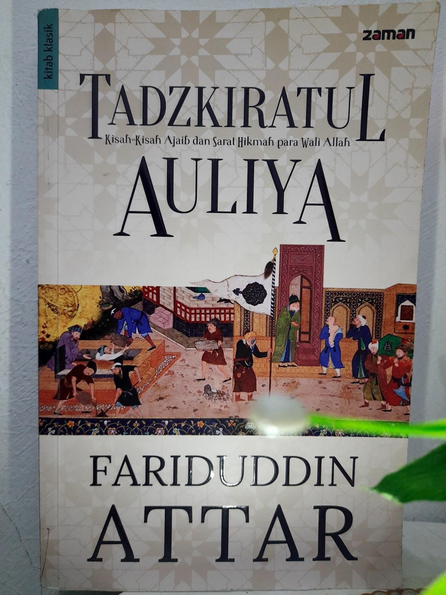 Buku Tadzkiratul Auliya karangan dari Syaikh Fariduddin Attar yaitu buku klasik yang ban Buku Tadzkiratul Auliya
