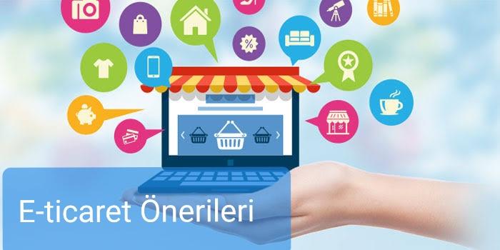 E-Ticaret Nedir? E-Ticaret Sitesi Kurma Tavsiyeleri