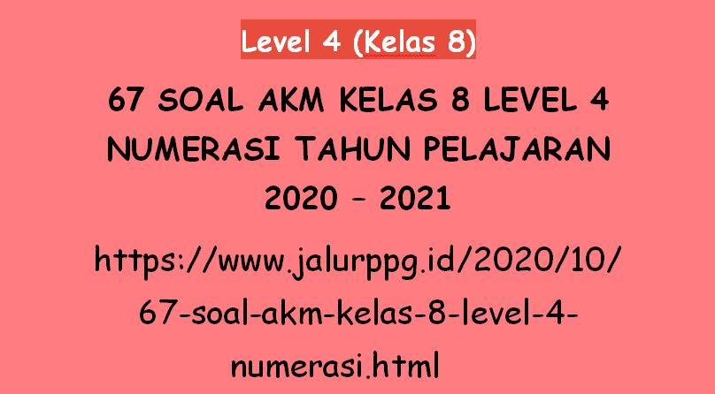 67 Soal Akm Kelas 8 Level 4 Numerasi Tahun Pelajaran 2020 2021 Jalurppg Id