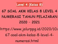 67 Soal AKM Kelas 8 Level 4 Numerasi Tahun Pelajaran 2020 - 2021