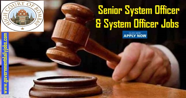 Recruitment in High Court Bombay for Senior System Officer and System Officer