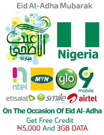 *URGENT For All Nigerians 🇳🇬* , On the occasion of EID AL-ADHA 🕋 Get free credit *₦5,000 and 3GB DATA* submitted by ( MTN,Airtel, Etisalat,Tigo,Globacom,Glo,MainOne,9Mobile... ), I swear I got the credit now. Offer for a limited period or until the quantity end