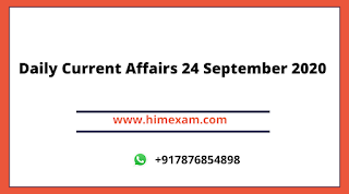 Daily Current Affairs 24 September 2020