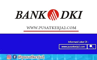 Loker Terbaru SMA SMK D3 S1 PT Bank DKI September 2020
