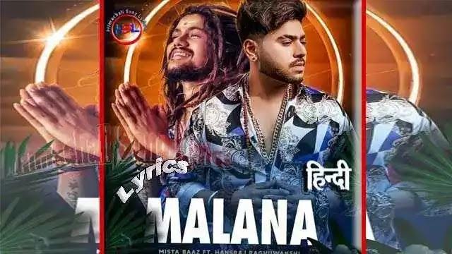 Malana song Lyrics In Hindi Singer Hansraj Raghuwanshi & Aarti Sharma   Mista Baaz