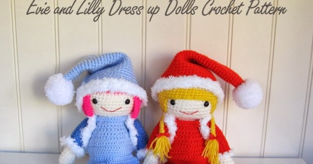 Evie and Lilli Dress up Dolls - Sayjai Amigurumi Crochet ...