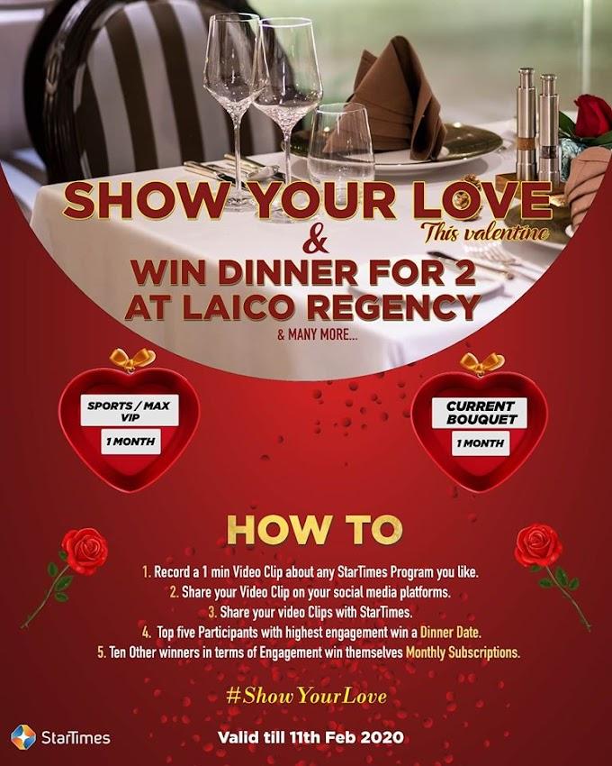 Startimes #ShowYourLove Valentine Contest, Win Valentine's Dinner for 2 at Laico Regency!