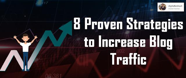 8 Proven Strategies to Increase Blog Traffic - Digital Keshav