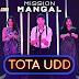 Tota Udd Lyrics - Mission Mangal | Akshay Kumar