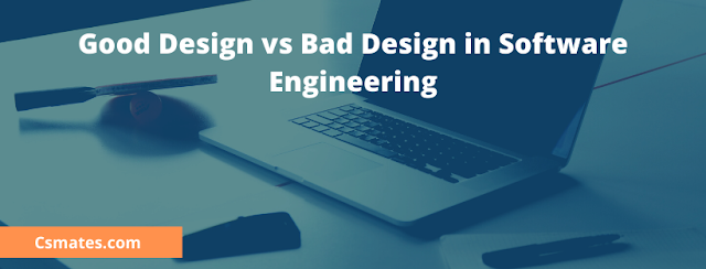 good design vs bad design in software engineering