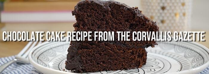 Chocolate Cake Recipe from The Corvallis Gazette