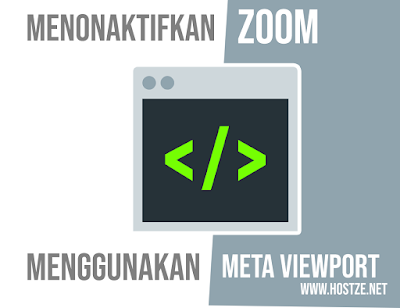 Cara Menonaktifkan Zoom di halaman web menggunakan Meta Tag (meta viewport) Lengkap - hostze.net