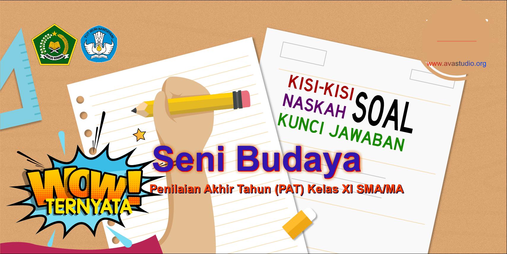 Kisi-Kisi, Naskah Soal dan Kunci PAT Seni Budaya Kelas XI SMA/MA Kurikulum 2013