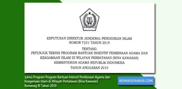 Juknis Program Bantuan Intensif Pembinaan Agama dan Keagamaan Islam di Wilayah Perbatasan (Bina Kawasan) Kemenag RI Tahun Anggaran 2019