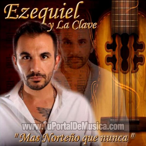 Ezequiel y La Clave - Mas Norteño Que Nunca (2016)