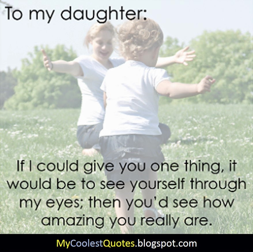 How I Love My Daughter Quotes: Loving Mother Quotes From Daughter