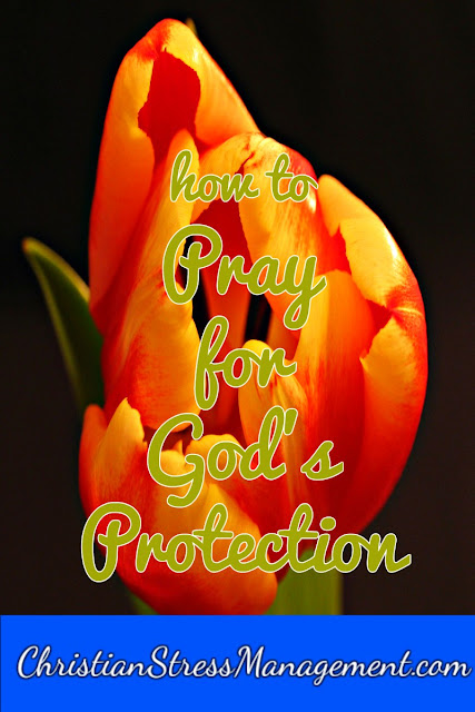 How to Pray for God's Protection