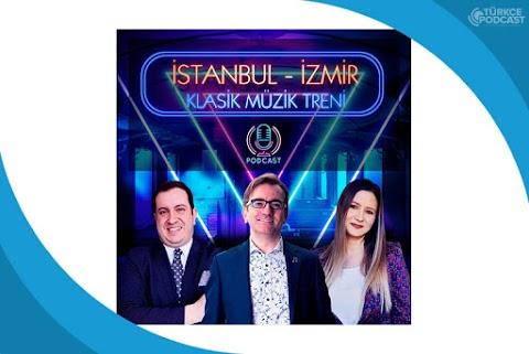 İstanbul-İzmir Klasik Müzik Treni Podcast