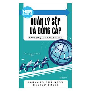HBR Guide To - Quản Lý Sếp Và Đồng Cấp (Tái Bản 2018) ebook PDF EPUB AWZ3 PRC MOBI
