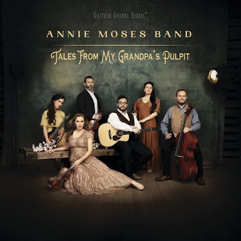 Music: Tales From My Grandpas Pulpit  by Annie Moses Band